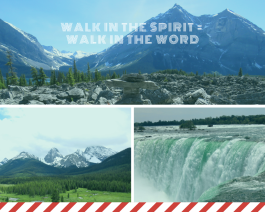 Walk in the Spirit = walk in the Word