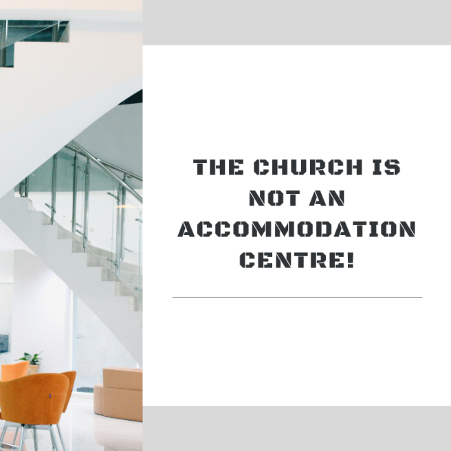 The Church is not an accommodation centre